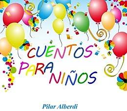 CUENTOS PARA NIÑOS eBook: Pilar Alberdi: Amazon.es: Tienda