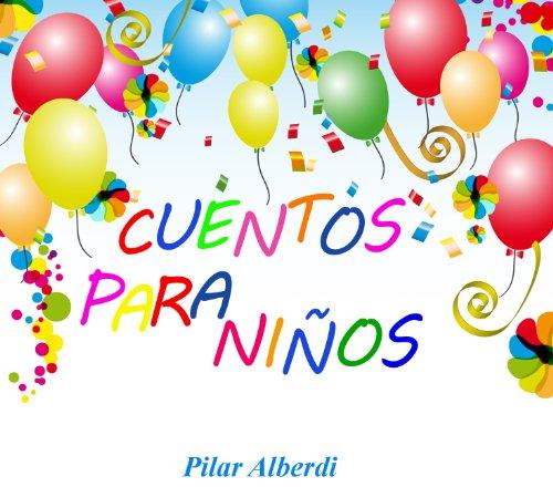 CUENTOS PARA NIÑOS por Pilar Alberdi