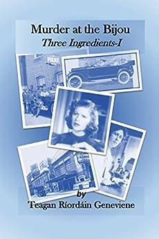 Murder at the Bijou: Three Ingredients I by [Geneviene, Teagan Riordain]