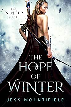 The Hope of Winter: Prequel to the Winter series by [Mountifield, Jess]