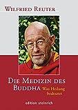 Die Medizin des Buddha: Was Heilung bedeutet
