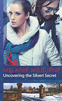 Uncovering the Silveri Secret (Mills & Boon Modern) by [Milburne, Melanie]