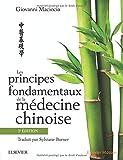 Les principes fondamentaux de la médecine chinoise, 3e édition...