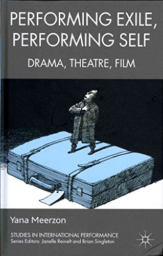 [(Performing Exile, Performing Self : Drama, Theatre, Film)] [By (author) Yana Meerzon] published on (May, 2012)