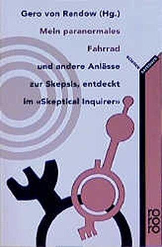 """Mein paranormales Fahrrad: und andere Anlässe zur Skepsis, entdeckt im """"Skeptical Inquirer"""" (rororo sachbuch - science)"""