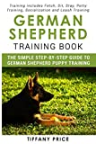 #8: German Shepherd Training Book: The Simple Step-by-step Guide to German Shepherd Puppy Training: Training includes Fetch, Sit, Stay, Potty Training, Socialization and Leash Training