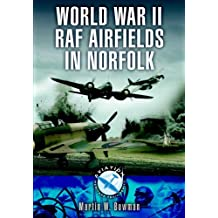 Fighter Bases in World War 2 - Airbases of 12 Group: Lincolnshire, Norfolk, Yorkshire, Northamptonshire (Aviation Heritage Trail Series)
