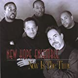 Now Is the Time by New Hope Ensemble