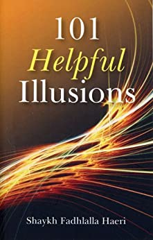 101 Helpful Illusions (English Edition) di [Haeri, Shaykh Fadhlalla]
