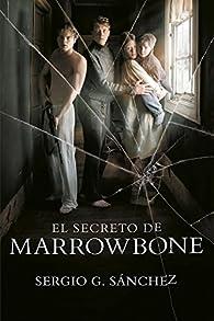 El secreto de Marrowbone par Sergio G. Sánchez