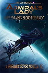 Admiral's Lady: Ashes for Ashes, Blood for Blood (Spineward Sectors series Book 6) (English Edition)