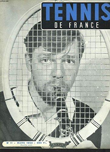 TENNIS DE FRANCE, N°11, MARS 1954. RENE LACOSTE: ELEVONS LE DEBAT/ L'ART D'ETRE SPECTATEUR par STEVE PASSEUR/ LE LOS ANGELES TENNIS CLUB/ CHAMPIONNATS D'AUSTRALIE/ 11 REMEDES POUR SOIGNER LE TENNIS EUROPEEN / ... par PHILIPPE CHATRIER (DIRECTEUR)