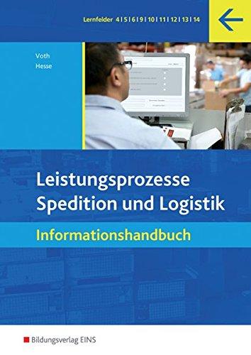 Spedition und Logistik: Leistungsprozesse. Spedition und Logisitk – Informationshandbuch. (Lehr-/Fachbuch) (Lernmaterialien)