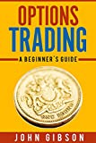 Options Trading- A Guide to Stock Market Strategies That Make You Money! (Stock Market Investment): A Guide to The Stock Market For Beginners (English Edition)