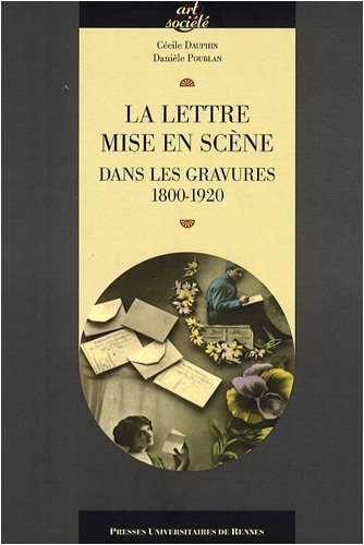 La lettre mise en scène dans les gravures 1800-1920 par Danièle Poublan