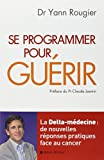 Se Programmer Pour Guerir (Sante)