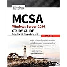 Mcsa Windows Server 2016: Exam 70-741: Networking with Windows Server 2016