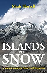 Islands in the Snow: A journey to explore Nepal's trekking peaks (Footsteps on the Mountain Travel Diaries)