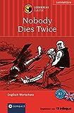 Nobody Dies Twice: Lernkrimi Englisch. Aufbauwortschatz - Niveau B2 (Lernkrimi Classic)