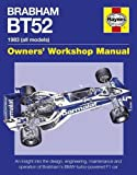 Brabham BT52 Owners' Workshop Manual 1983 (all models): An insight into the design, engineering, maintenance and operation of Babham's BMW-turbo-powered F1 car by Andrew van de Burgt (2016-02-01)