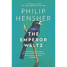 The Emperor Waltz by Philip Hensher (2015-05-07)