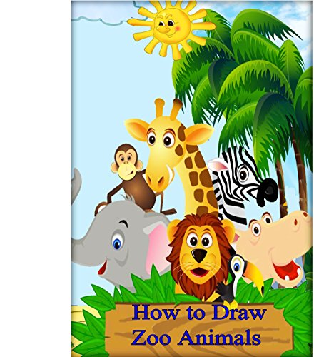 How To Draw Zoo Animals The Complete Beginner S Guide To Drawing