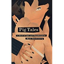 Pig Tales: A Novel of Lust and Transformation (New Press International Fiction) by Marie Darrieussecq (1997-05-01)