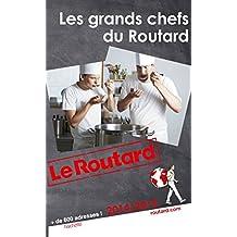 Guide du Routard Les grands chefs du Routard 2014/2015