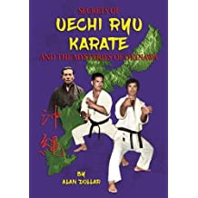 Secrets Of Uechi Ryu Karate And The Mysteries Of Okinawa