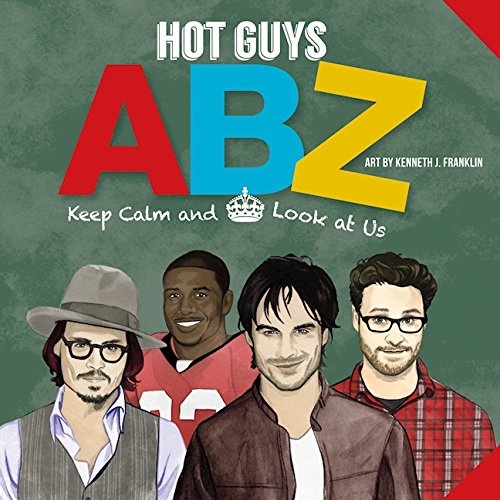 Hot Guys ABZ: Stay Calm and Look at Us (English Edition) por punchline