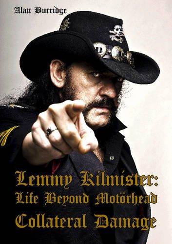 Lemmy Kilmister: Life Beyond Motörhead: Collateral Damage