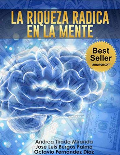 La Riqueza Radica en la Mente por Jose Luis Burgos Palma
