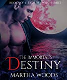The Immortal's Destiny (Calder Witch Series Book 7)