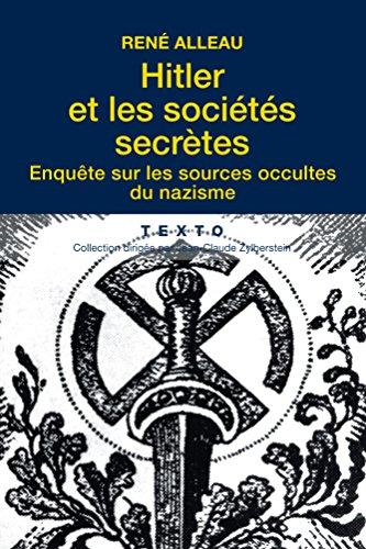 Hitler et les sociétés secrètes : Enquête sur les sources occultes du nazisme (Texto) par René Alleau