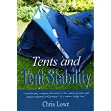 Tents and Tent Stability: A Month-Long Camping Adventure In Germany - In a Rather Dodgy Tent! (English Edition)