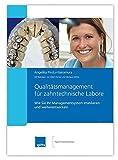 Qualitätsmanagement für zahntechnische Labore: Wie Sie Ihr Managementsystem etablieren und weiterentwickeln