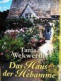 Das Haus der Hebamme - Tanja Wekwerth