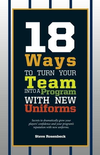 18 Ways To Turn Your Team Into A Program With New Uniforms (English Edition) (Design Uniformen Baseball)