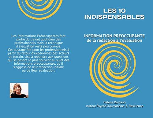 LES 10 INDISPENSABLES: INFORMATION PREOCCUPANTE de la rédaction à l'évaluation (Institut Traumatisme Psychique & Résilience) (French Edition)