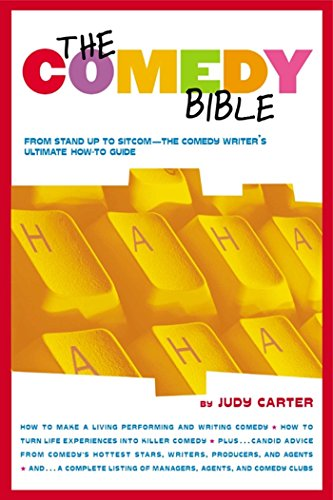 "The Comedy Bible: From Stand-up to Sitcom--The Comedy Writer's Ultimate How To Guide: From Stand-up to Sitcom--The Comedy Writer's Ultimate ""How To"" Guide (English Edition)"
