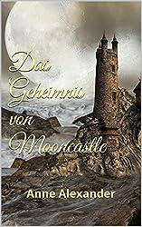 Das Geheimnis von Mooncastle (German Edition)