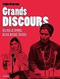 La Voix des femmes : ces grands discours qui ont marqué l'histoire / Auteure Céline Delavaux | Delavaux, Céline (1972-....). Auteur