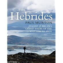 The Hebrides: By the presenter of BBC TV's Grand Tours of the Scottish Islands