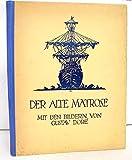 Der alte Matrose. Mit den Bildern von Gustav Dor?.