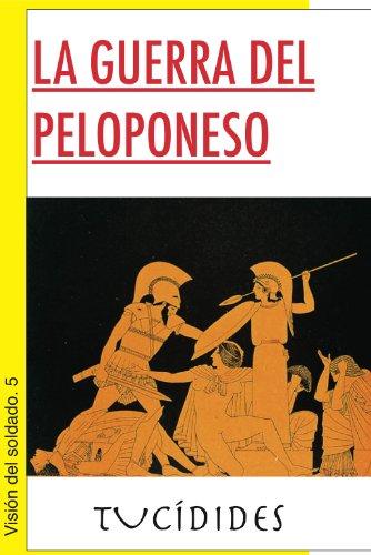 La guerra del Peloponeso (Visión del soldado nº 5) por Tucídides