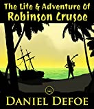 The Life And Adventures Of Robinson Crusoe: FREE The Jungle Book By Rudyard Kipling, 100% Formatted, Illustrated - JBS Classics (100 Greatest Novels of All Time 86)