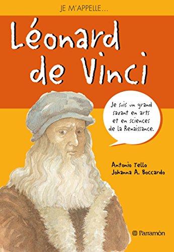 Je m'appelle Léonard de Vinci