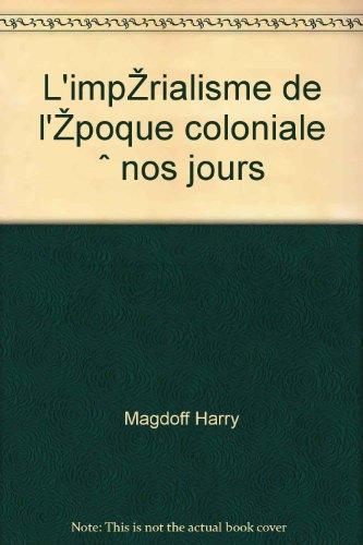 L'impérialisme, de l'époque coloniale à nos jours