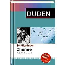 Duden. Schülerduden Chemie: Das Fachlexikon von A-Z