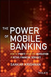 [(The Power of Mobile Banking: How to Profit from the Revolution in Retail Financial Services)] [ By (author) Sankar Krishnan ] [August, 2014]
